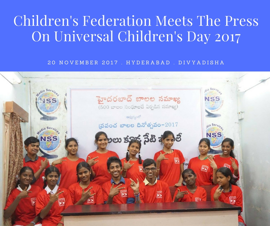 Hyderabad Children's Federation Meets The Press On Universal Children's Day 2017